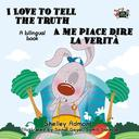 I Love to Tell the Truth A me piace dire la verità: English Italian Bilingual Edition