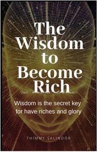 The Wisdom to Become Rich