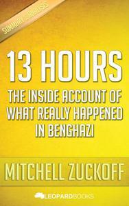 SUMMARY: 13 Hours by Mitchell Zuckoff
