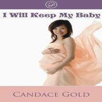 I Will Keep My Baby