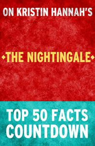 The Nightingale - Top 50 Facts Countdown