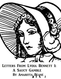 Letters From Lydia Bennett 1: A Saucy Gamble