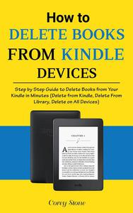 How to Delete Books from Kindle Devices: Step by Step Guide to Delete Books from Your Kindle in Minutes