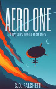 Aero One: A Hayden's World Short Story