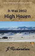It Was 2052,  High Haven