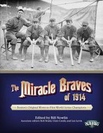 The Miracle Braves of 1914: Boston's Original Worst-to-First World Series Champions
