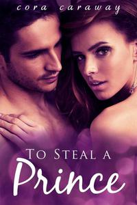 To Steal a Prince (Contemporary Romance)