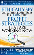 Ethically Spy on Other Businesses to Learn the Profit Strategies That Are Working Now