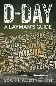 D-Day: A Layman's Guide