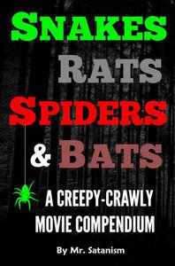 Snakes, Rats, Spiders, and Bats: A Creepy-Crawly Movie Compendium