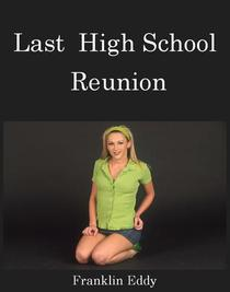 Last High School Reunion