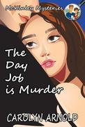 The Day Job is Murder