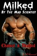 Milked by the Mad Scientist: Chained & Drained
