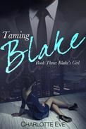 Taming Blake (Book Three: Blake's Girl)