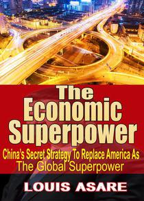 The Economic Super Power China's Secret Strategy To Become The Global Superpower
