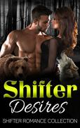 Shifter Desires (Shifter Romance Collection)