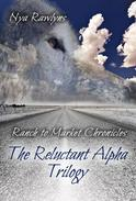 The Reluctant Alpha Trilogy