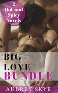 Big Love Bundle: 2 Hot and Spicy Novels