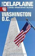 Washington, D.C. - The Delaplaine 2016 Long Weekend Guide