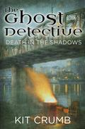Ghost Detective: Book V Death in the Shadows
