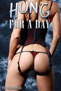 Hung for a Day (Gender Swap Feminization Erotica)