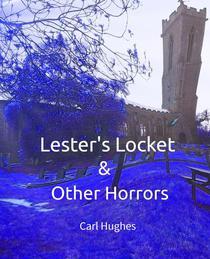 Lester's Locket & Other Horrors