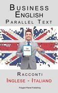 Business English - Parallel Text (Inglese - Italiano) Racconti