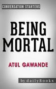 Being Mortal: by Atul Gawande | Conversation Starters