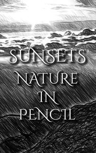 Sunsets - Nature In Pencil