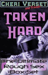 Taken Hard - The Ultimate Intense Box Set