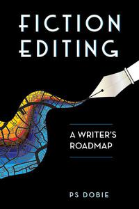 Fiction Editing: A Writer's Roadmap