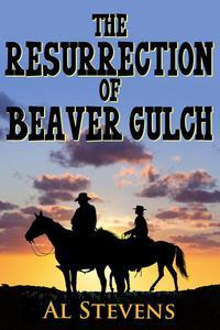 The Resurrection of Beaver Gulch