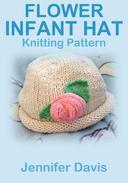 Flower Infant Hat: Knitting Pattern