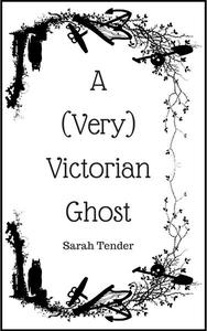 A (Very) Victorian Ghost 1