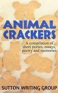 Animal Crackers - A Compilation of Short Stories, Essays, Poetry, and Memories