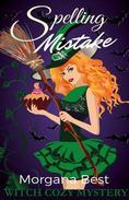 Spelling Mistake (Witch Cozy Mystery)