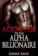 Addicted To The Alpha Billionaire