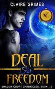 Deal For Freedom: Shadow Court Chronicles, Book 1.5