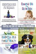 Essential Oils Box Set For Specific Individuals: For Beginners, Kids And Babies, Family Health And Pets  (4 books in 1)
