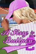 A Sissy in the Bullpen