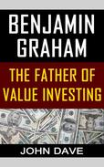 Benjamin Graham: The Father of Value Investing