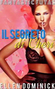Il segreto di Cheri (Fantastic Futas Libro 1)