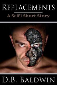 Replacements, A SciFi Short Story