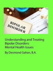 Understanding And Treating Bipolar Disorders:  Mental Health Issues