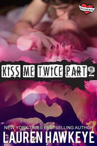 Kiss Me Twice (Part 2)
