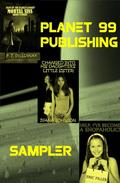 Planet 99 Publishing Sampler:  3 Books In 1!