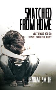 Snatched from Home - What Would You Do To Save Your Children?