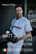 Matt  Jackson, Catcher (Edizione Italiana)