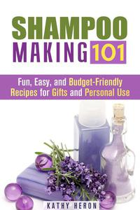 Shampoo Making 101: Fun, Easy, and Budget-Friendly Recipes for Gifts and Personal Use