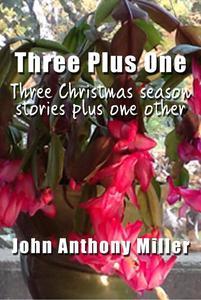 Three Plus One:  three Christmas season stories plus one other